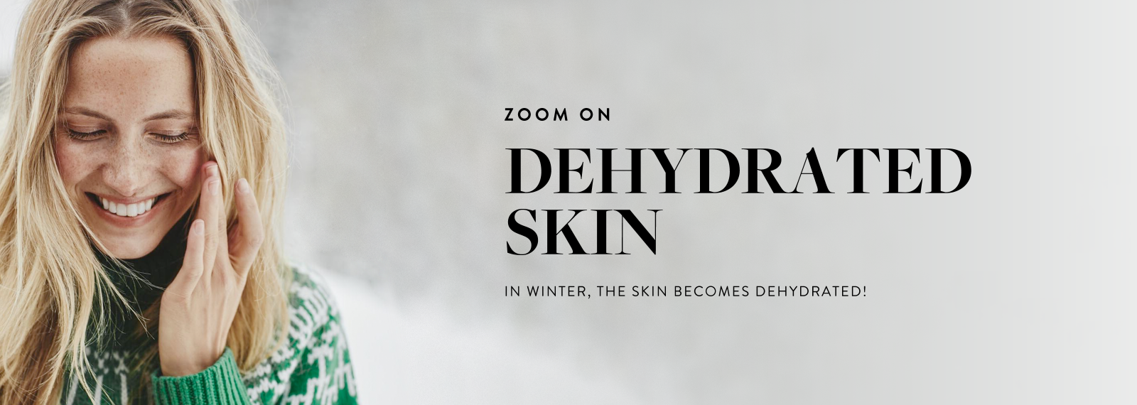 Zoom on dehydrated skins