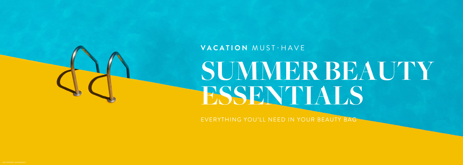 Vacation Must-have - SUMMER BEAUTY ESSENTIALS