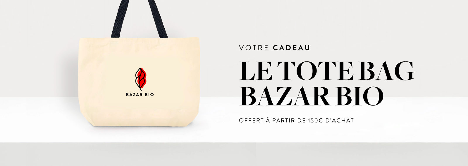 TOTE BAG OFFERT À PARTIR DE 150€